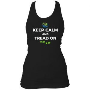 Keep Calm and TREAD on